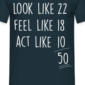 act_look_feel_like 50 T-Shirts - Mannen T-shirt