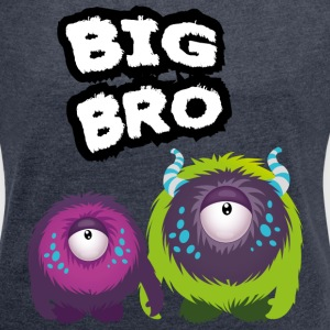 Big Bro Monster T-Shirts - Women's T-shirt with rolled up sleeves