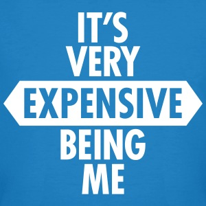 It's Very Expensive Being Me T-Shirts - Männer Bio-T-Shirt