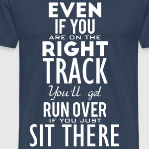 Are you on the right track? Move! T-Shirts - Männer Premium T-Shirt