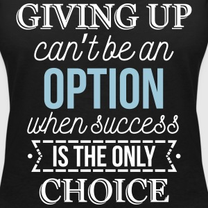 Success is the only choice. Don't give up T-Shirts - Frauen T-Shirt mit V-Ausschnitt
