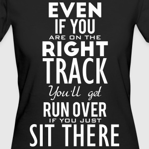 Are you on the right track? Move! T-Shirts - Women's Organic T-shirt