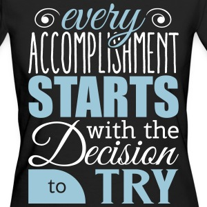 Every accomplishment starts with decision to try T-shirts - Ekologisk T-shirt dam