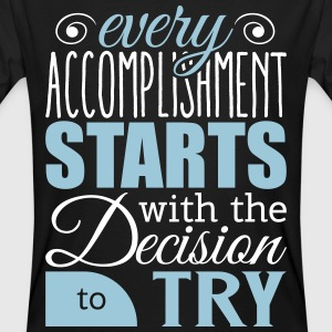 Every accomplishment starts with decision to try Magliette - T-shirt ecologica da uomo