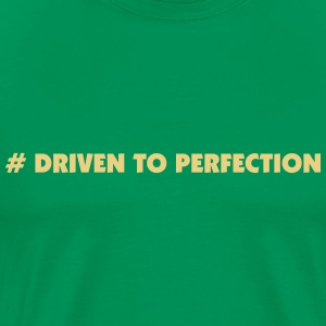 driven to perfection - Männer Premium T-Shirt