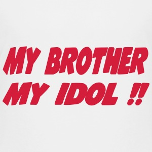 My brother My idol !! 111 T-Shirts - Teenager Premium T-Shirt