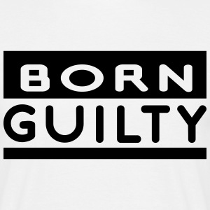 Born Guilty T-Shirts - Men's T-Shirt