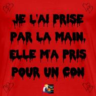 Motif ~ Je l'ai PRISE PAR LA MAIN, elle m'a PRIS POUR UN CON - Jeux de Mots Francois Ville