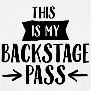 This Is My Backstage Pass T-Shirts - Männer T-Shirt