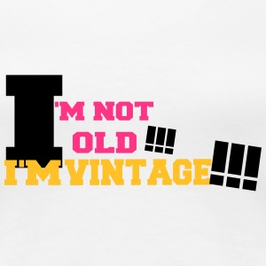i'm not old!!!! Tee shirts - T-shirt Premium Femme