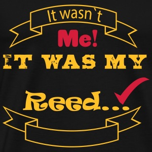 It wasn`t Me, IT was my reed (teen) - Premium T-skjorte for menn