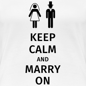 keep calm and marry on Koszulki - Koszulka damska Premium