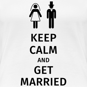 keep calm and get married Koszulki - Koszulka damska Premium