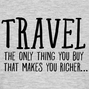 Travel  Makes You Richer.... Magliette - Maglietta da uomo