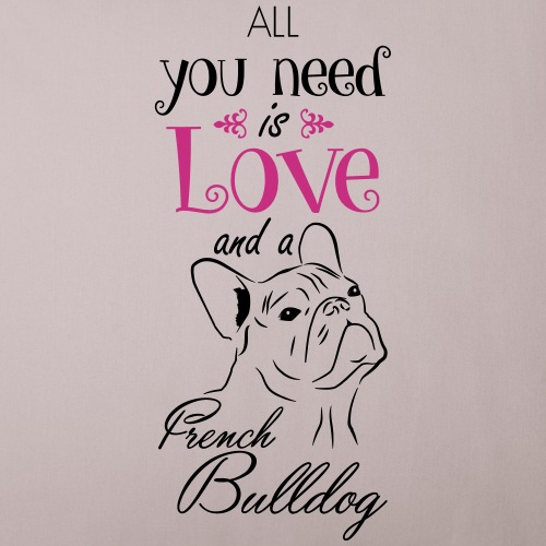 all you need is love french bulldog