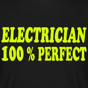 Electrician 100 % perfect Camisetas - Camiseta hombre