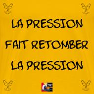 Motif ~ La PRESSION fait RETOMBER la PRESSION - Jeux de Mots Francois Ville