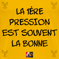 Motif ~ La 1ÈRE PRESSION est souvent la bonne - Jeux de Mots Francois Ville