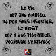 Motif ~ La VIE est une COURSE, ne pas FINIR PREMIER, La MORT est à nos TROUSSES et toujours l'ARRIVÉE - Jeux de Mots Francois Ville