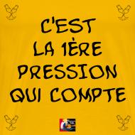 Motif ~ C'est la 1ÈRE PRESSION qui COMPTE - Jeux de Mots Francois Ville