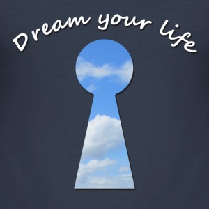 dream your life Camisetas - Camiseta ajustada hombre