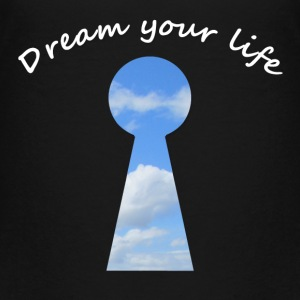 dream your life Shirts - Teenage Premium T-Shirt