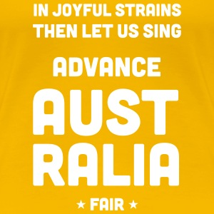 Advance Australia Fair - Women's Premium T-Shirt