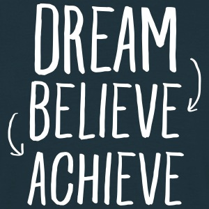 Dream - Believe - Achieve T-Shirts - Männer T-Shirt