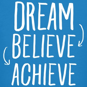 Dream - Believe - Achieve T-Shirts - Men's Organic T-shirt