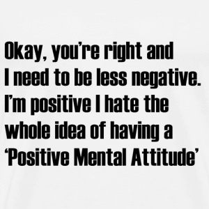 Positive Mental Attitude T-Shirts - Men's Premium T-Shirt