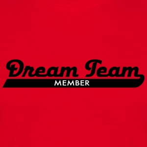 Dream Team Member T-Shirts - Männer T-Shirt