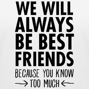We Will Always Be Best Friends... T-shirts - Dame-T-shirt med V-udskæring