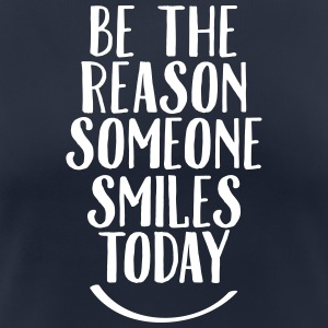Be The Reason Someone Smiles Today T-Shirts - Women's Breathable T-Shirt