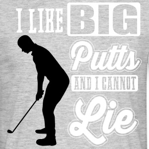 I like big putts and I cannot lie - golf T-shirts - T-shirt herr