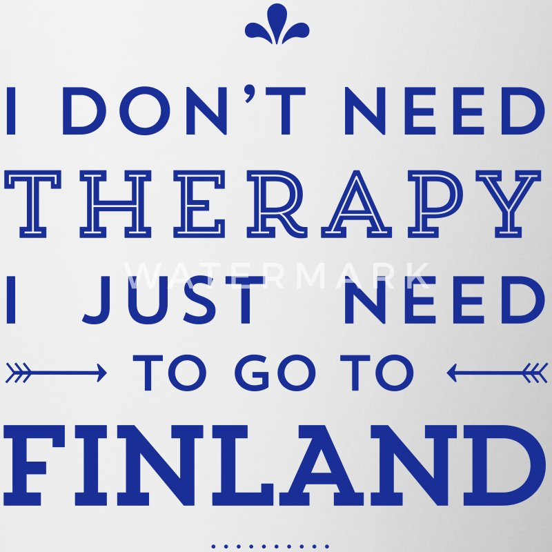 I don't need Therapy, I just need to go to Finland Tassen & Zubehör - Tasse zweifarbig