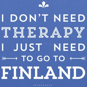 I don't need Therapy, I just need to go to Finland Taschen & Rucksäcke - Stoffbeutel