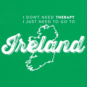 I don't need Therapy, I just need to go to Ireland T-Shirts - Frauen Kontrast-T-Shirt