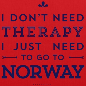 I don't need Therapy, I just need to go to Norway Taschen & Rucksäcke - Stoffbeutel