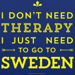 I don't need Therapy, I just need to go to Sweden Taschen & Rucksäcke - Stoffbeutel