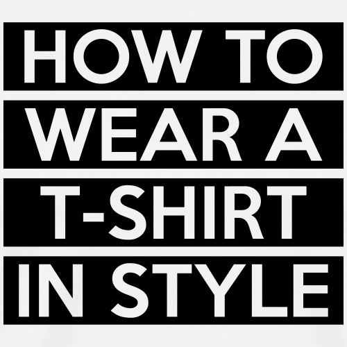 How to wear a T-Shirt