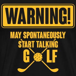 Warning! May spontaneously start talking golf T-Shirts - Men's Premium T-Shirt