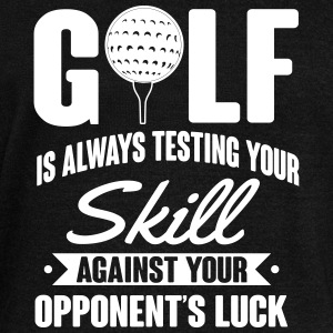 Golf is always testing your skill against luck Hoodies & Sweatshirts - Women's Boat Neck Long Sleeve Top