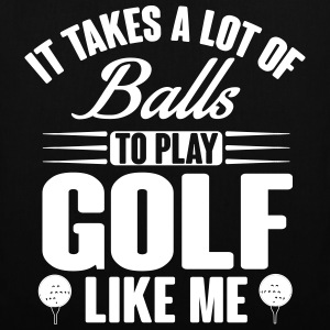 It takes a lot of balls to play golf like me Sacs et sacs à dos - Tote Bag