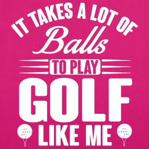 It takes a lot of balls to play golf like me Tasker & rygsække - Øko-stoftaske