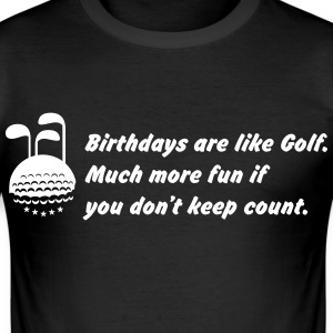 Birthays are like golf. Camisetas - Camiseta ajustada hombre