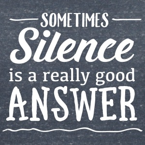 Sometimes Silence Is A Really Good Answer T-skjorter - T-skjorte med V-utsnitt for kvinner