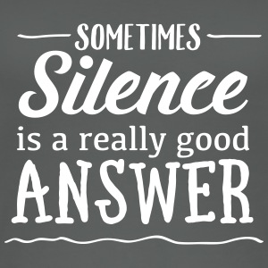 Sometimes Silence Is A Really Good Answer Tops - Frauen Bio Tank Top
