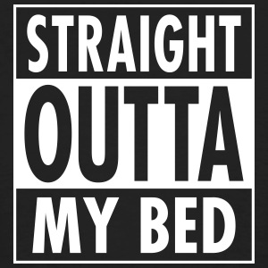 Straight Outta My Bed T-skjorter - Økologisk T-skjorte for menn