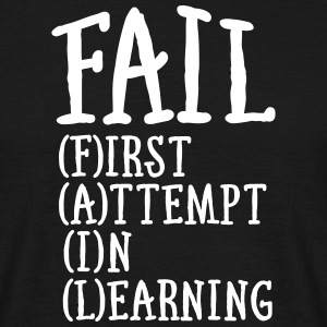 Fail - First Attempt In Learning T-shirts - Mannen T-shirt