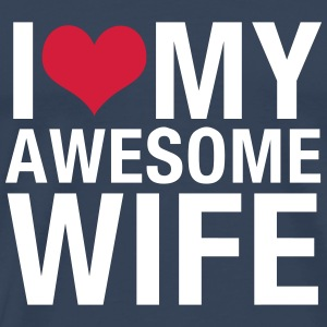I Love My Awesome Wife T-Shirts - Men's Premium T-Shirt